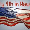 Celebrating July 4th 2014 in Hawaii