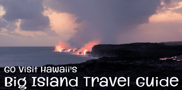 Hawaii, Big Island Travel Guide