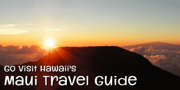 Go Visit Hawaii's Maui Travel Guide