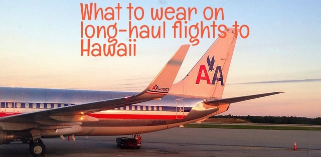 Long Haul Flight Tips To From Hawaii What To Wear On The