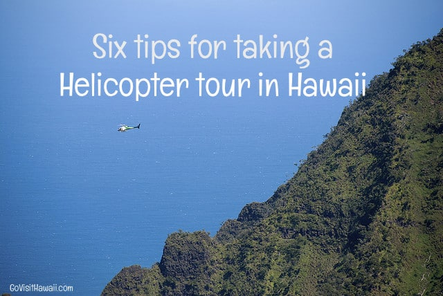 6 Tips for Choosing a Hawaii Helicopter Tour - Go Visit Hawaii