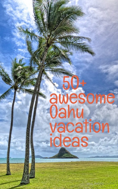 awesome oahu vacation things to do