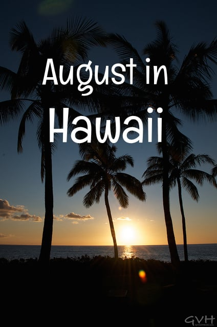 August in Hawaii