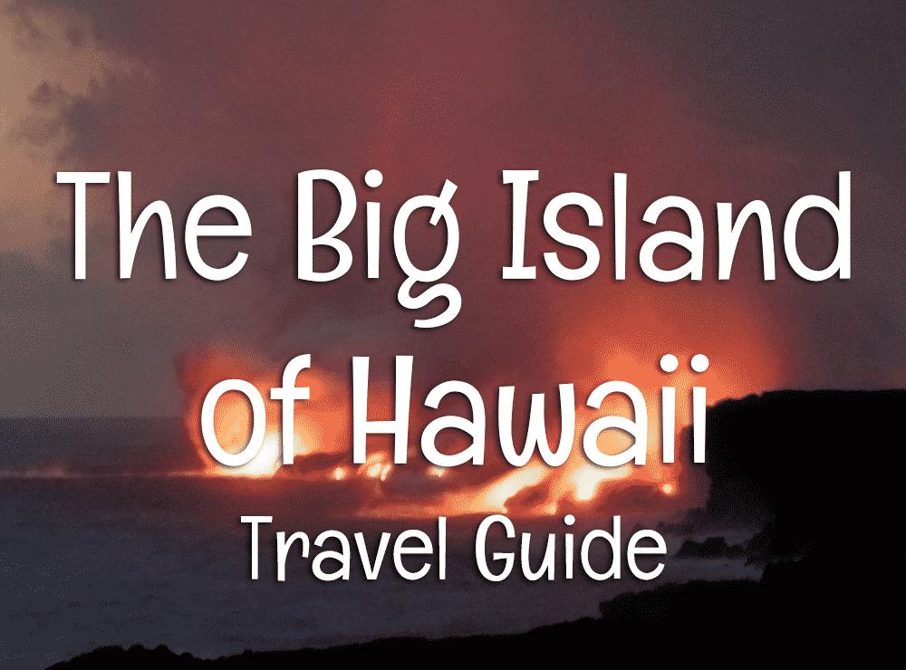 Hawaii's Big Island Travel Guide