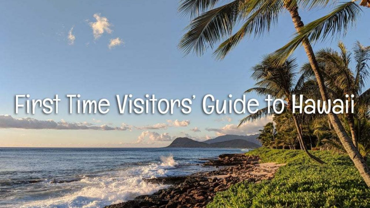 First time visitors' guide to Hawaii - Go Visit Hawaii