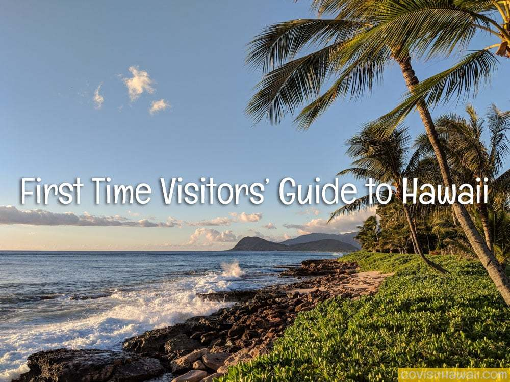 First Time Visitors Guide To Hawaii Go Visit Hawaii